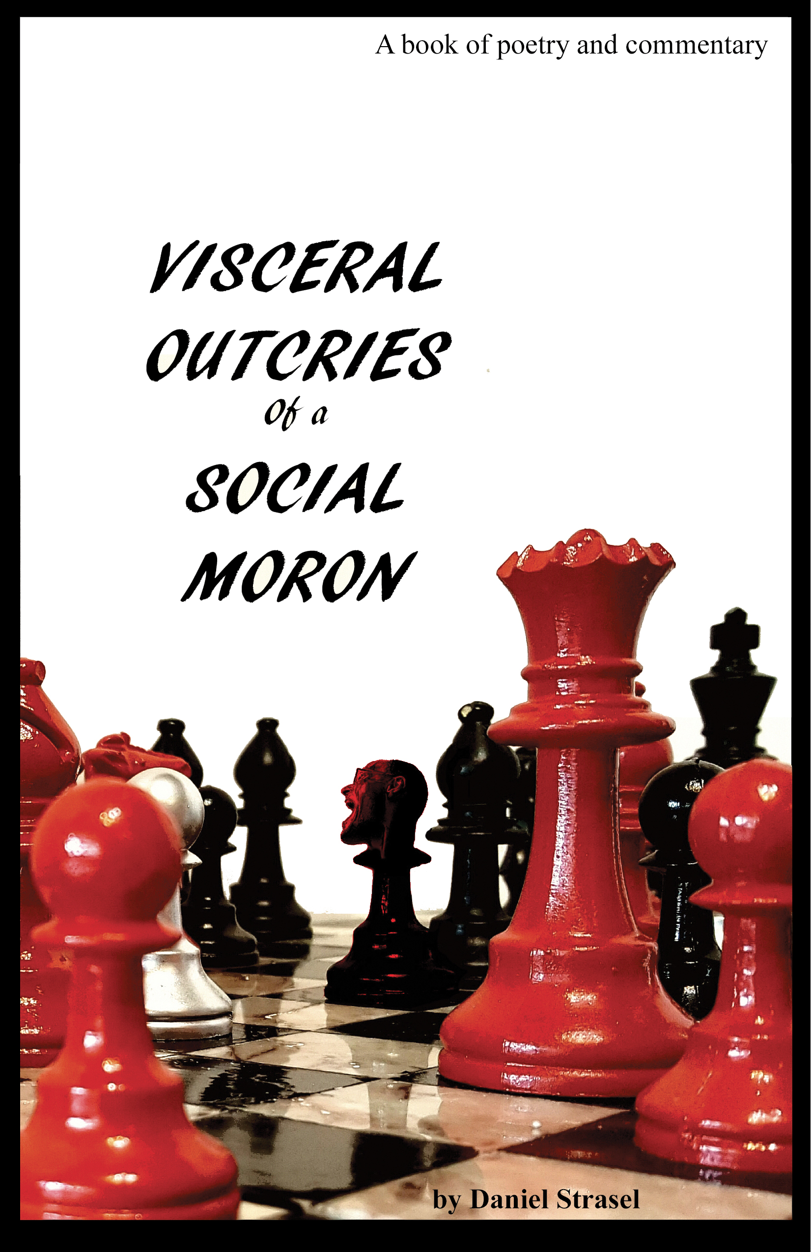 Visceral Outcries of a Social Moron